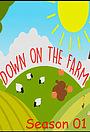 Серіал «Down on the Farm» (2015 – 2018)