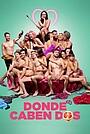 Фильм «Donde caben dos» (2021)