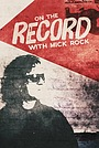 Сериал «On the Record with Mick Rock» (2015)