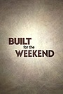 Серіал «Brojects: Built for the Weekend» (2018 – ...)