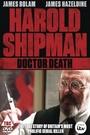 Фільм «Harold Shipman: Doctor Death» (2002)