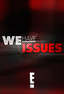 Сериал «We Have Issues» (2015)