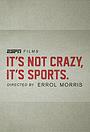 Серіал «It's Not Crazy, It's Sports» (2015)