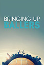 Серіал «Bringing Up Ballers» (2017)