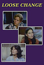 Сериал «Loose Change» (1978)