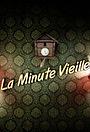 Серіал «La Minute Vieille» (2012 – 2015)