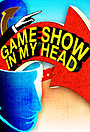 Серіал «Game Show in My Head» (2009)