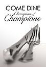 Сериал «Come Dine Champion of Champions» (2016)