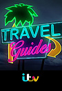 Сериал «Travel Guides» (2015)