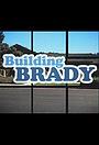 Сериал «Building Brady» (2018 – ...)