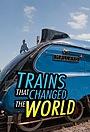Серіал «Trains that Changed the World» (2018)