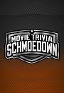 Сериал «Movie Trivia Schmoedown» (2014 – ...)