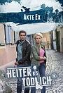 Серіал «Heiter bis tödlich - Akte Ex» (2012 – 2016)