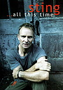 Фильм «Sting ...All This Time» (2001)