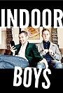 Сериал «Indoor Boys» (2017 – ...)