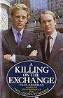 Сериал «A Killing on the Exchange» (1987)