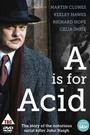 Фильм «A Is for Acid» (2002)