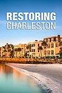 Серіал «Restoring Charleston» (2016)