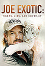 Сериал «Joe Exotic: Tigers, Lies and Cover-Up» (2020)