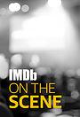 Сериал «IMDb on the Scene - Interviews» (2017 – ...)