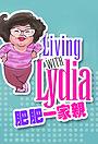Серіал «Living with Lydia» (2002 – 2005)