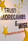 Серіал «Trust Morecambe and Wise» (2019 – ...)