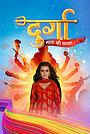 Сериал «Durga - Mata Ki Chhaya» (2020 – ...)