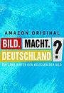 Сериал «BILD.Macht.Deutschland?» (2020)