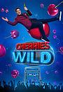 Серіал «Cherries Wild» (2021 – ...)