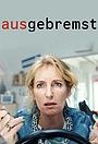 Серіал «Ausgebremst» (2020)