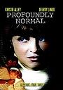 Фільм «Profoundly Normal» (2003)