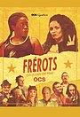Сериал «Frérots» (2021 – ...)