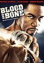 Фільм «Кров та кістка» (2009)