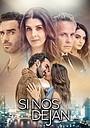 Серіал «Si nos dejan» (2021)