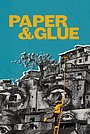 Фильм «Paper & Glue» (2021)