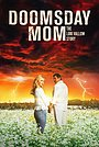 Фильм «Doomsday Mom» (2021)