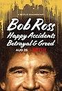 Боб Росс: Щасливі інциденти, зрада і жадібність