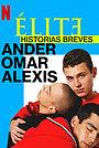 Сериал «Элита: Короткие истории. Омар, Андер, Алексис» (2021)