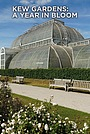 Серіал «Kew Gardens: A Year in Bloom» (2021 – ...)