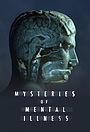 Серіал «Mysteries of Mental Illness» (2021 – ...)