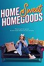 Серіал «Home Sweet HomeGoods» (2021)
