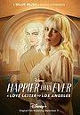Фильм «Счастливее, чем когда-либо: Любовное письмо Лос-Анджелесу» (2021)
