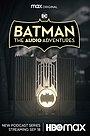 Сериал «DC Batman the Audio Adventures» (2021 – ...)
