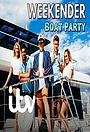 Серіал «Weekender: Boat Party» (2018)