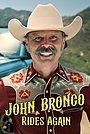 Фільм «John Bronco Rides Again» (2021)