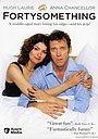 Сериал «Немного за сорок» (2003)