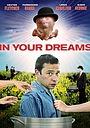 Фільм «В твоих мечтах» (2008)