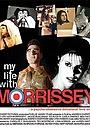 Фильм «My Life with Morrissey» (2003)