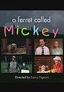 Фільм «Хорек по имени Микки» (2003)