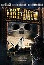 Фильм «Форт Дум» (2004)